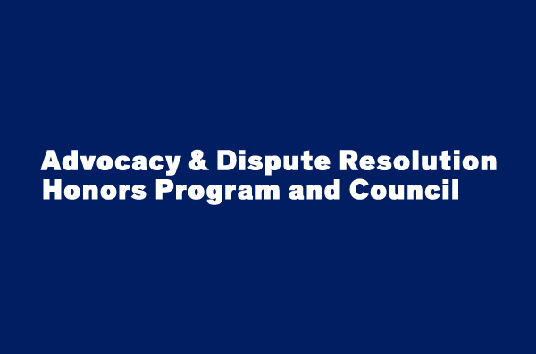 Trial Advocacy & Dispute Resolution Council